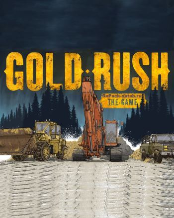 Gold Rush The Game (v 1.5.5.13528 + 2 DLC)